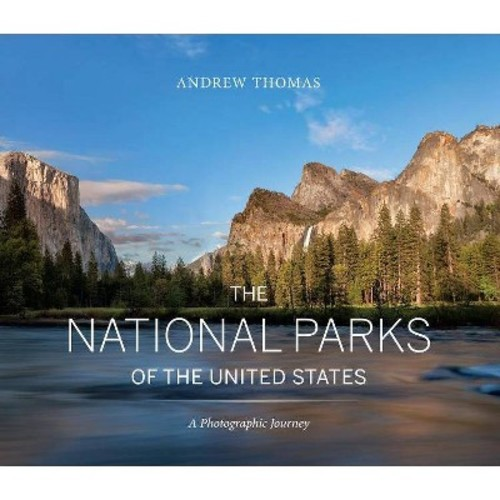 The National Parks of the United States: A Photographic Journey (Hardcover)