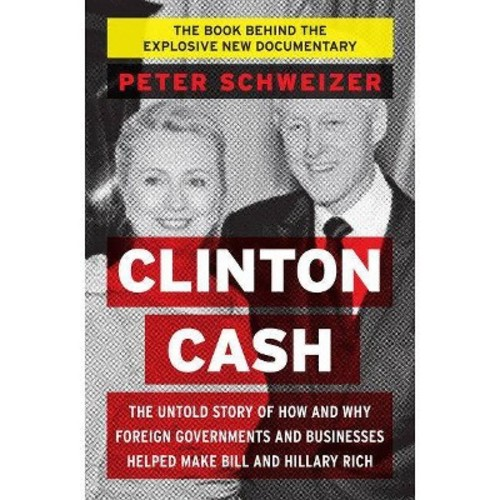 Clinton Cash (Hardcover) by Peter Schweizer