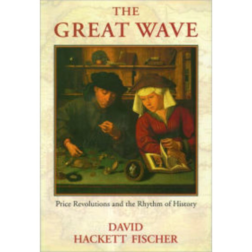 The Great Wave: Price Revolutions and the Rhythm of History / Edition 1