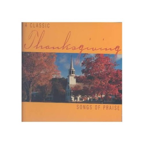 Classic Thanksgiving: Songs of Praise