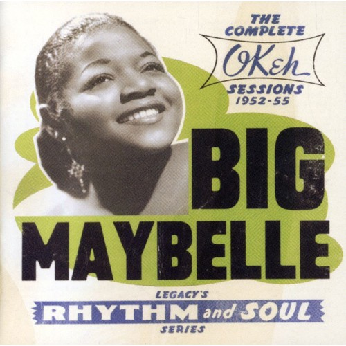 Big Maybelle - The Complete Okeh Sessions 1952-1955