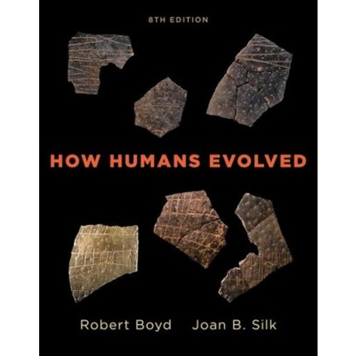 How Humans Evolved (Paperback) (Robert Boyd & Joan B. Silk)