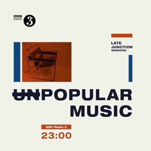 BBC Late Junction Sessions: Unpopular Music [LP] - VINYL