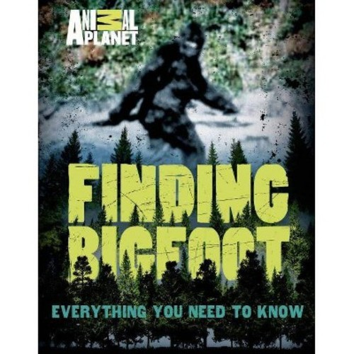 Finding Bigfoot : Everything You Need to Know (Paperback)