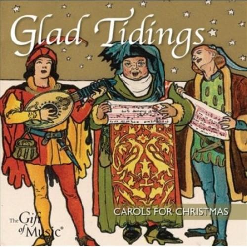 Glad Tidings: Carols for Christmas [CD]