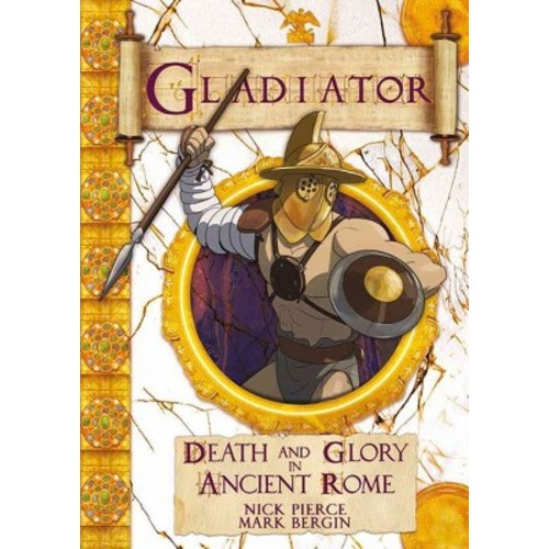 Gladiator : Death and Glory in Ancient Rome (Paperback) (Nick Pierce)