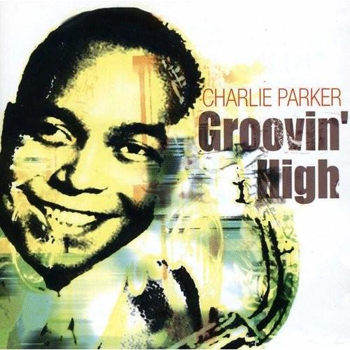 Charlie Parker Groovin High