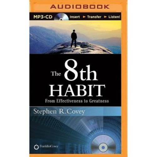 8th Habit : From Effectiveness to Greatness (Unabridged) (MP3-CD) (Stephen R. Covey)