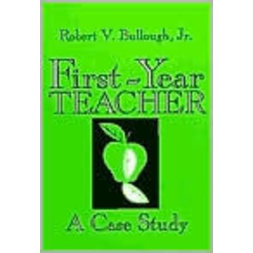 First Year Teacher: A Case Study / Edition 1