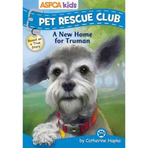 ASPCA PET RESCUE CLUB: ANEW HOME FOR TRUMAN