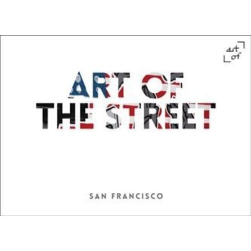 Art of the Street : San Francisco (Hardcover)