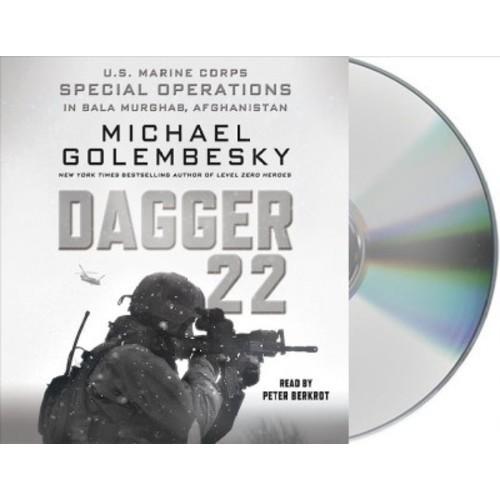 Dagger 22 : U.S. Marine Corps Special Operations in Bala Murghab, Afghanistan (Unabridged) (CD/Spoken