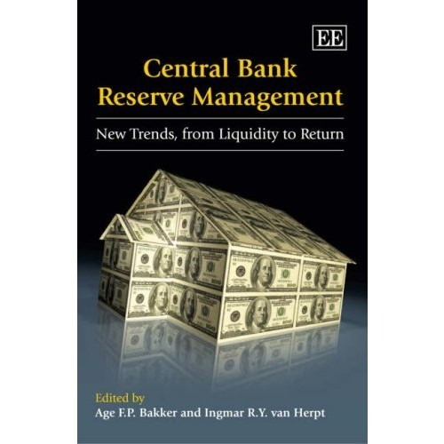 Central Bank Reserve Management: New Trends from Liquidity to Return