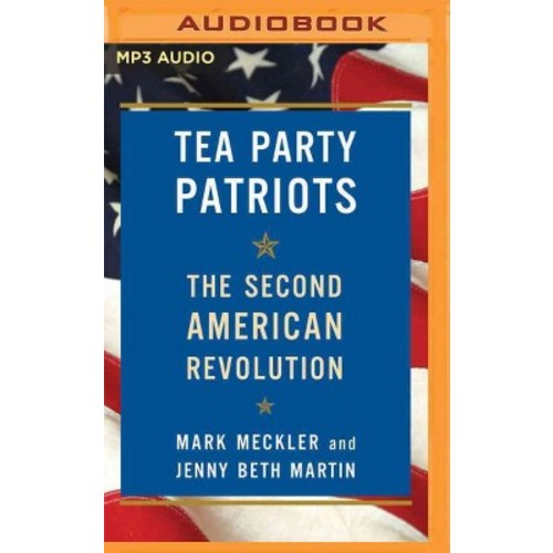 Tea Party Patriots : The Second American Revolution (MP3-CD) (Mark Meckler)