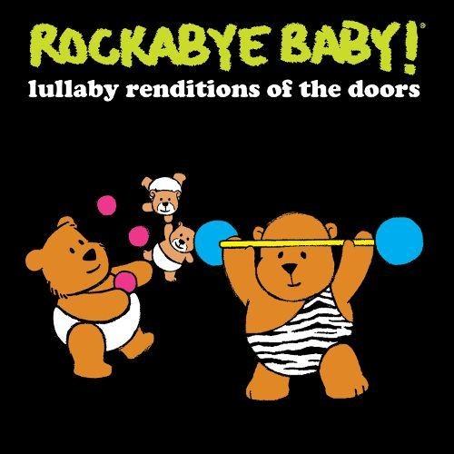 Rockabye Baby! Lullaby Renditions of the Doors [CD]