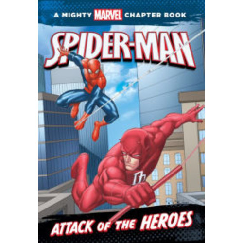 Spider-Man: Attack of the Heroes: A Mighty Marvel Chapter Book