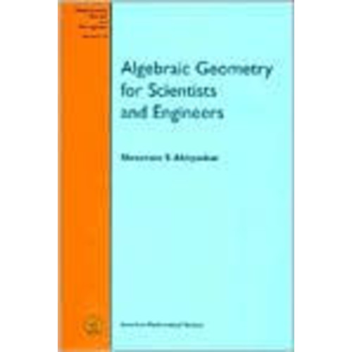 Algebraic Geometry for Scientists and Engineers / Edition 1