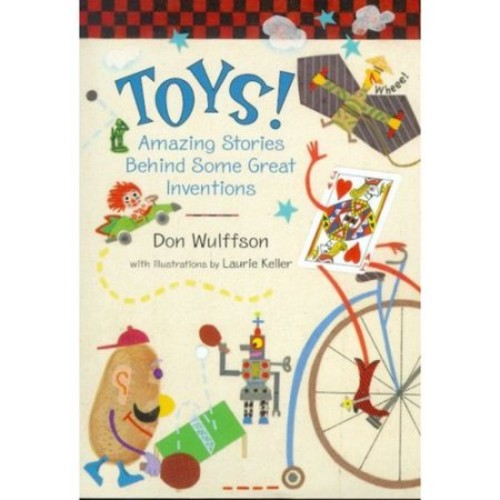 Toys!: Amazing Stories Behind Some Great Inventions
