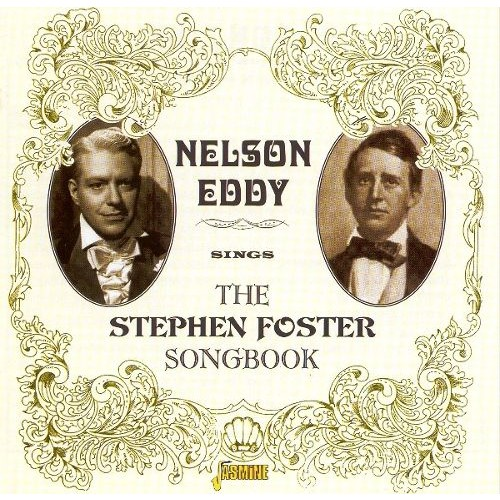 Nelson Eddy Sings the Stephen Foster Songbook [CD]