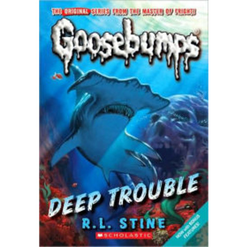 Deep Trouble (Classic Goosebumps Series #2)