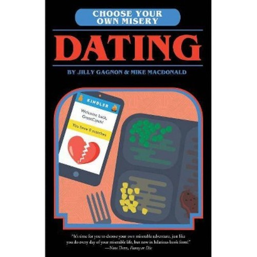 Choose Your Own Misery : Dating (Paperback) (Mike Macdonald & Jilly Gagnon)