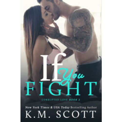 If You Fight (Corrupted Love Trilogy #2)
