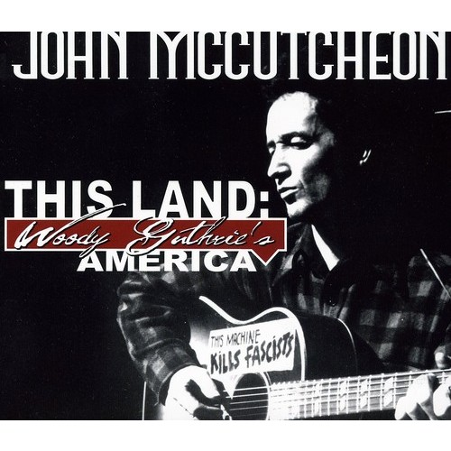This Land: Woody Guthrie's America [CD]