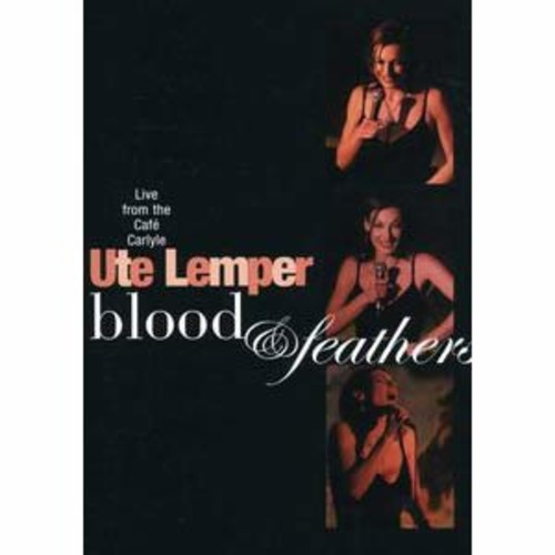 Ute Lemper: Blood & Feathers: Live From the Cafe Carlyle DD2