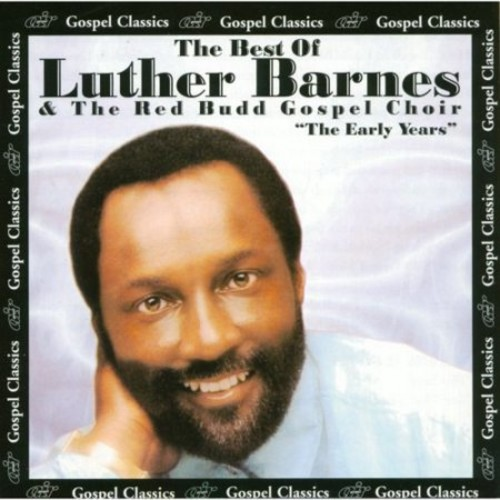 The Best of Luther Barnes: The Early Years