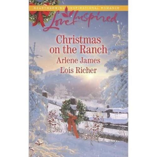 Christmas on the Ranch : The Rancher's Christmas Baby Christmas Eve Cowboy (Paperback) (Arlene James &