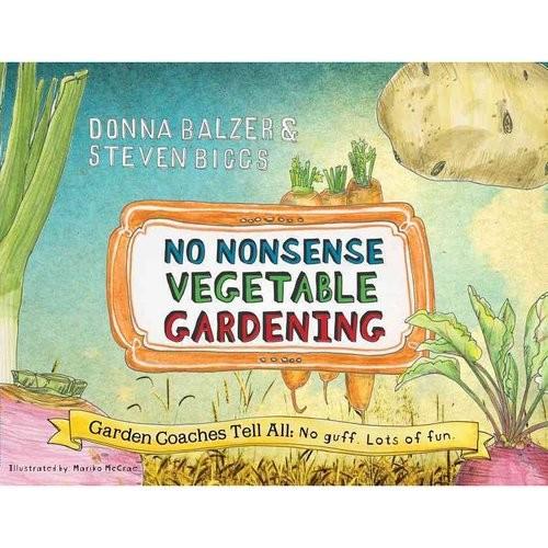 No Nonsense Vegetable Gardening: Garden Coaches Tell All: No guff. Lots of fun