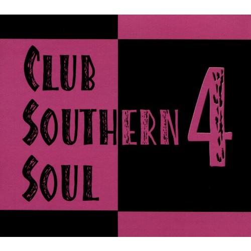 Club Southern Soul, Vol. 4 [CD]