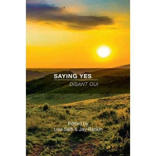 Saying Yes : Disant Oui (Paperback) (Lisa Salfi & Jay Rankin)