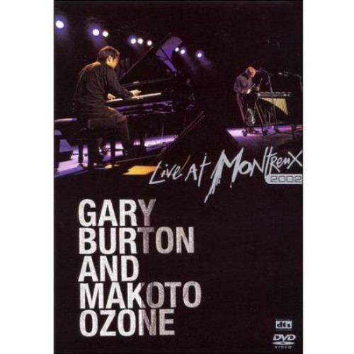 Gary Burton and Makoto Ozone: Live at Montreux 2002 [DVD]