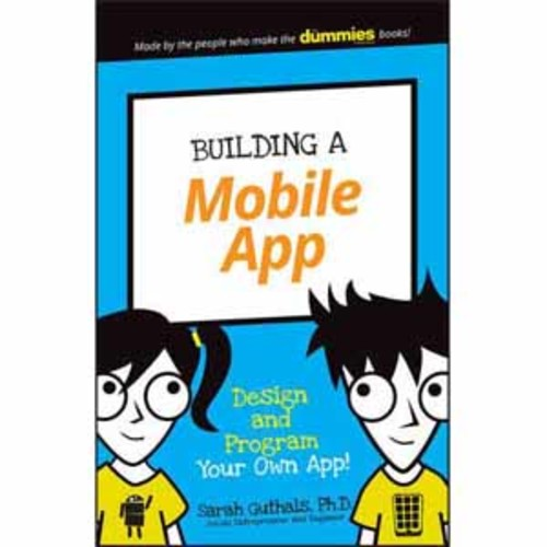 Wiley Building a Mobile App: Design and Program Your Own App!
