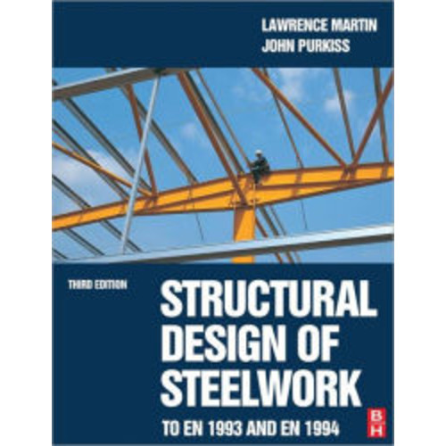 Structural Design of Steelwork to en 1993 and En 1994 / Edition 3