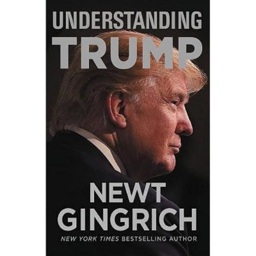 Understanding Trump (Hardcover) (Newt Gingrich)