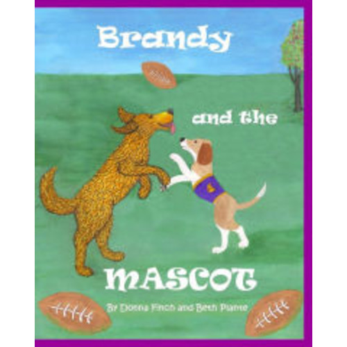Brandy and the Mascot: Brandy the Golden Retriever; Author's Version