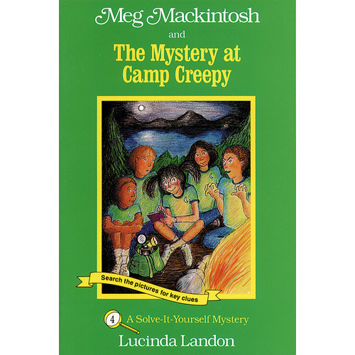 Meg Mackintosh and the Mystery at Camp Creepy : A Solve-It-Yourself Mystery