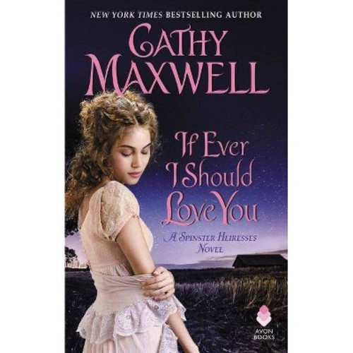 If Ever I Should Love You: A Spinster Heiress Novel (Paperback) (Cathy Maxwell)