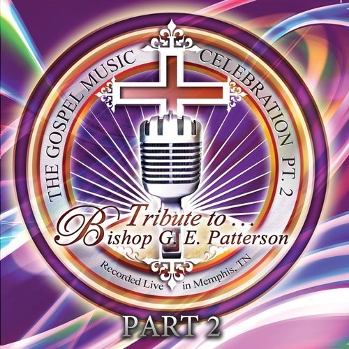 Tribute to Bishop G.E. Patterson 2