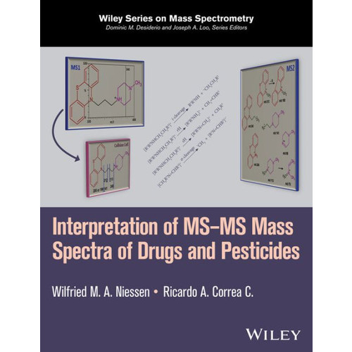 Interpretation of MS-MS Mass Spectra of Drugs and Pesticides / Edition 1