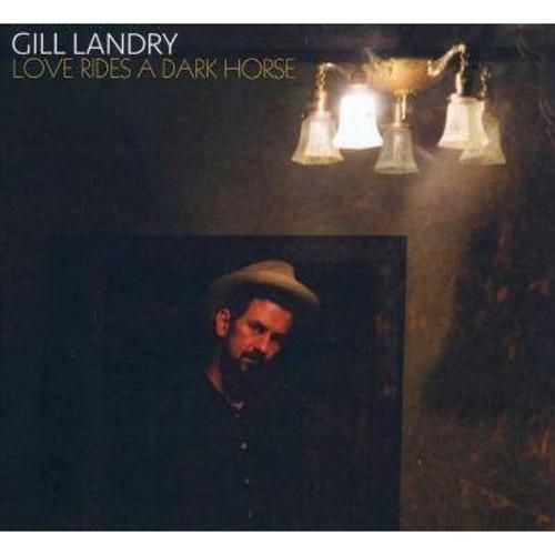 Gill Landry - Love Rides A Dark Horse [Audio CD]