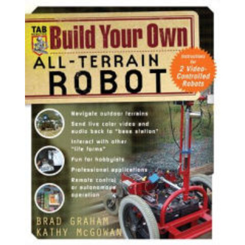 Build Your Own All-Terrain Robot / Edition 1