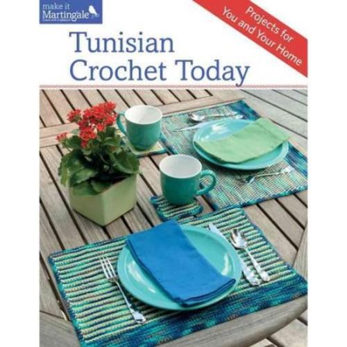Tunisian Crochet Today: Projects for You and Your Home
