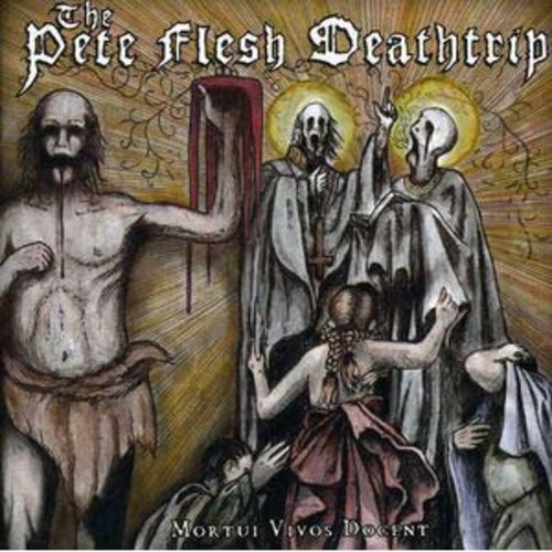 Mortui Vivos Docent By The Pete Flesh Deathtrip (Audio CD)