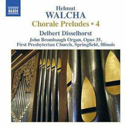 Helmut Walcha: Chorale Preludes, Vol. 4 By Delbert Disselhorst (Audio CD)