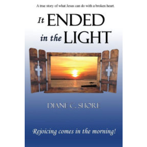 It Ended In The Light: Rejoicing comes in the morning