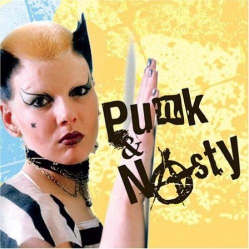 Punk & Nasty [CD]