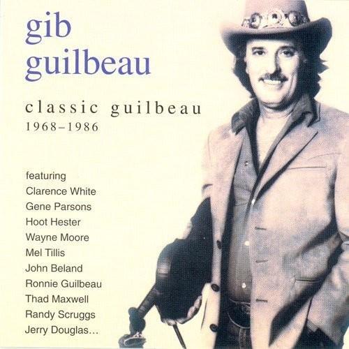 Classic Gib Guilbeau: 1968-1986 [CD]
